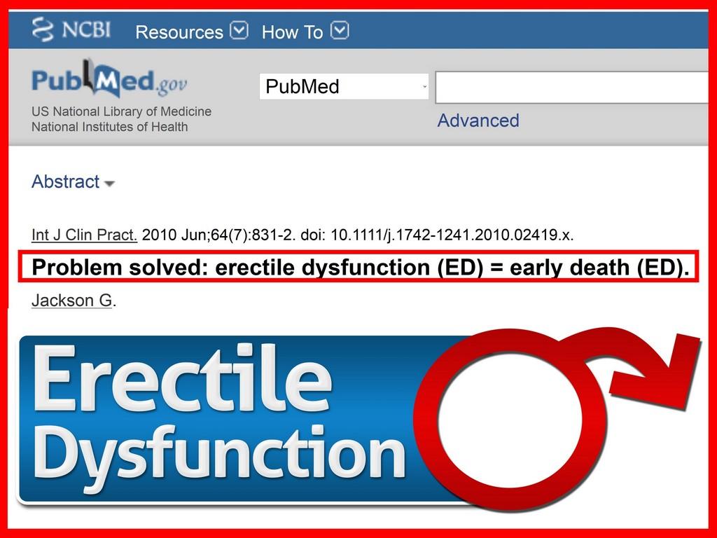 Erectile Disfunction PROVES CARDIOVASCULAR DISEASE = EARLY DEATH